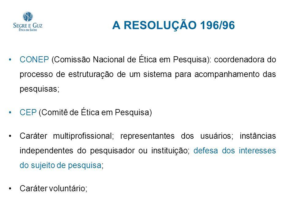 A RESOLUÇÃO 196/96 CONEP (Comissão Nacional de Ética em Pesquisa): coordenadora do processo de estruturação de um sistema para acompanhamento das pesq