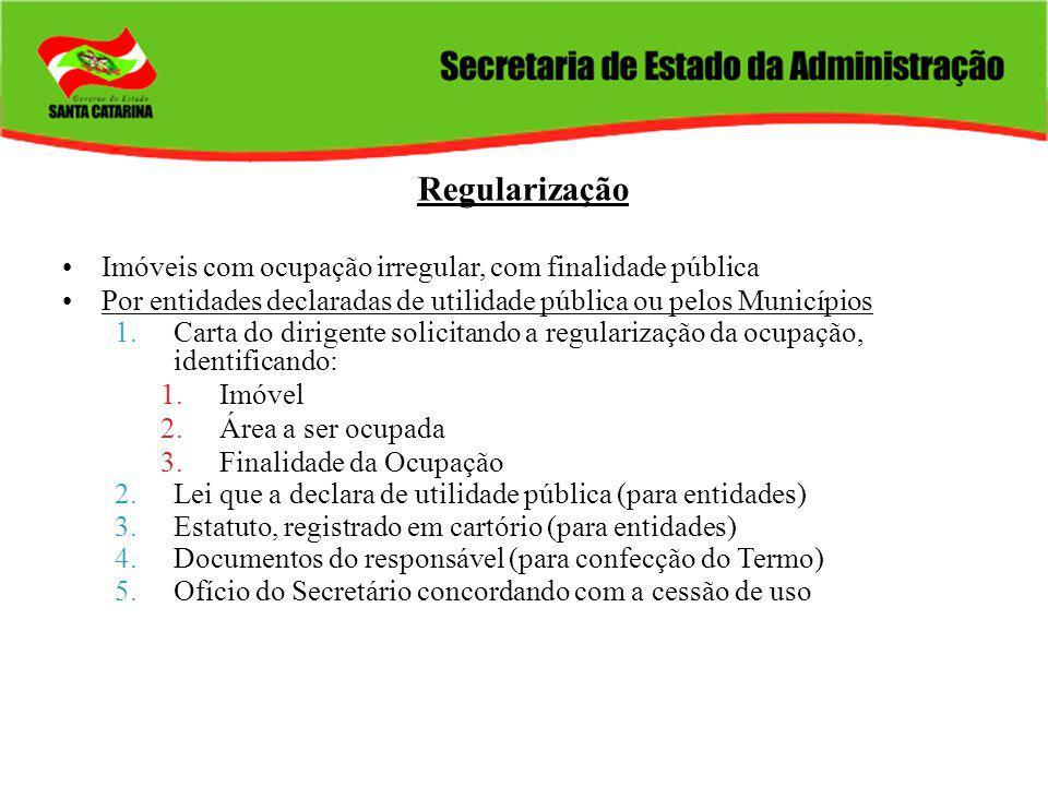 Regularização Imóveis com ocupação irregular, com finalidade pública Por entidades declaradas de utilidade pública ou pelos Municípios 1.Carta do diri