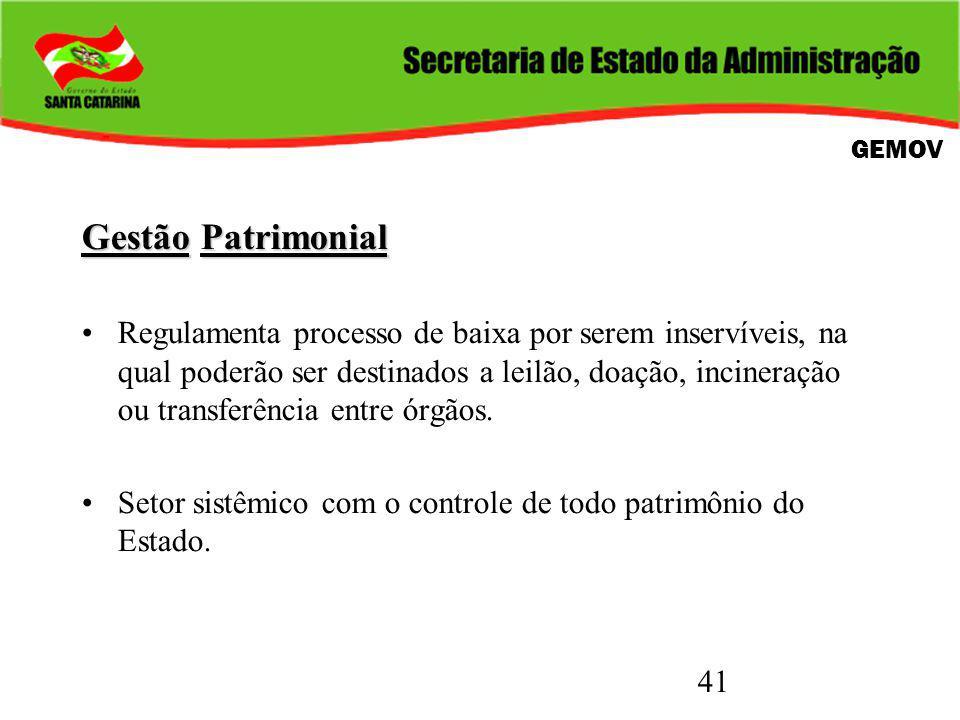 41 GestãoPatrimonial Gestão Patrimonial Regulamenta processo de baixa por serem inservíveis, na qual poderão ser destinados a leilão, doação, incineração ou transferência entre órgãos.