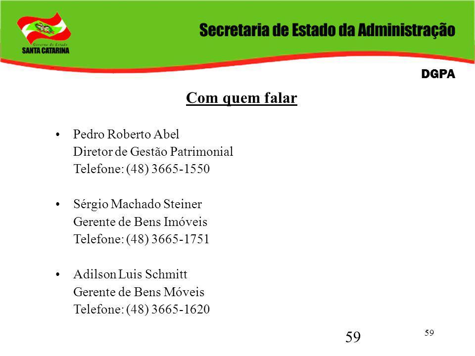 59 Com quem falar Pedro Roberto Abel Diretor de Gestão Patrimonial Telefone: (48) 3665-1550 Sérgio Machado Steiner Gerente de Bens Imóveis Telefone: (