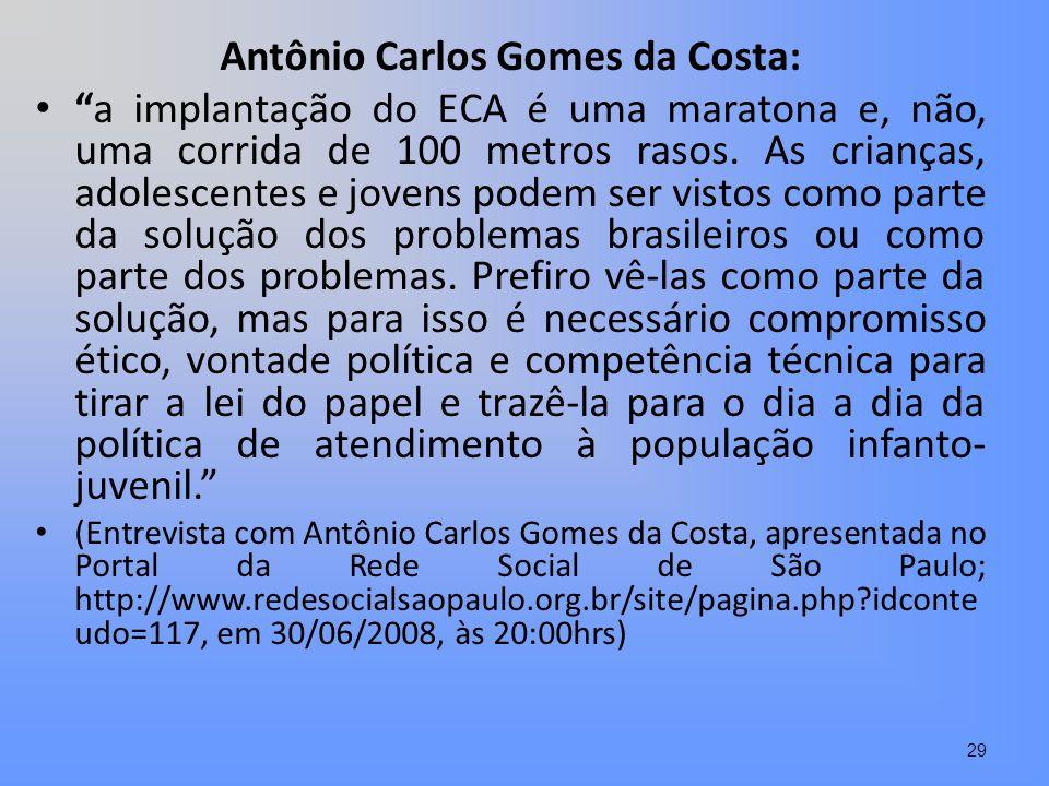 Antônio Carlos Gomes da Costa: a implantação do ECA é uma maratona e, não, uma corrida de 100 metros rasos. As crianças, adolescentes e jovens podem s