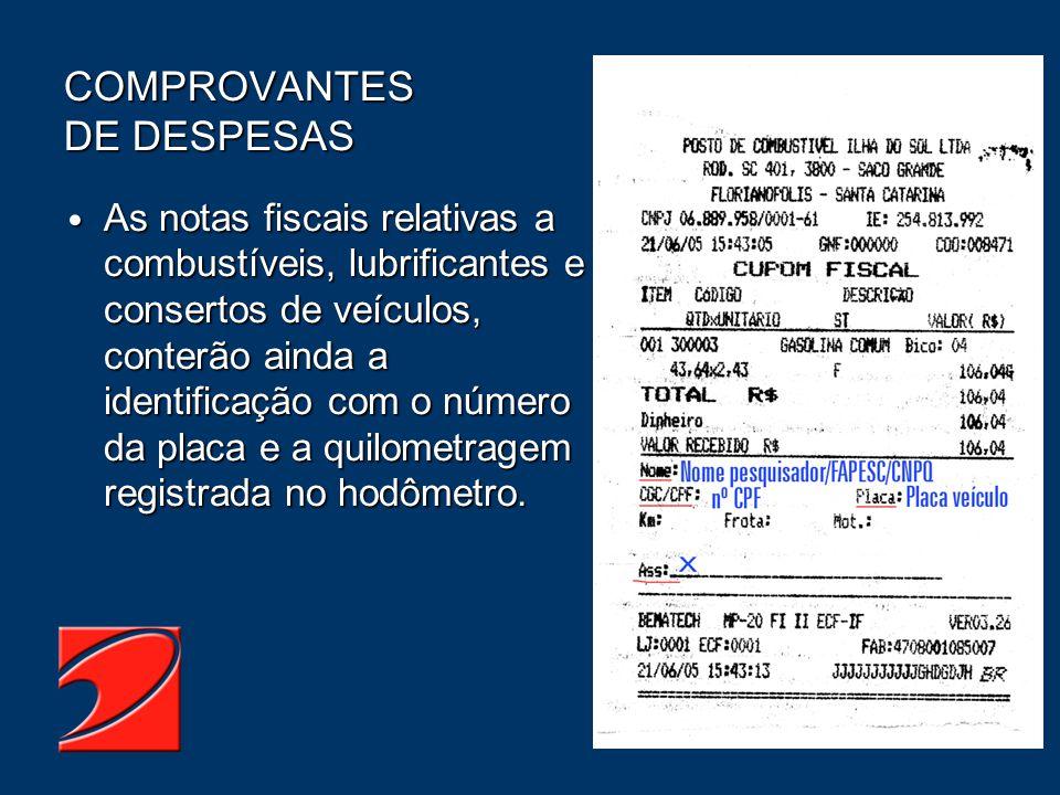 As notas fiscais relativas a combustíveis, lubrificantes e consertos de veículos, conterão ainda a identificação com o número da placa e a quilometrag