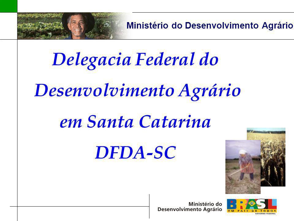 Ministério do Desenvolvimento Agrário Delegacia Federal do Desenvolvimento Agrário em Santa Catarina DFDA-SC