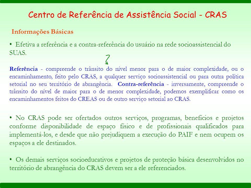 Efetiva a referência e a contra-referência do usuário na rede socioassistencial do SUAS. Referência - compreende o trânsito do nível menor para o de m