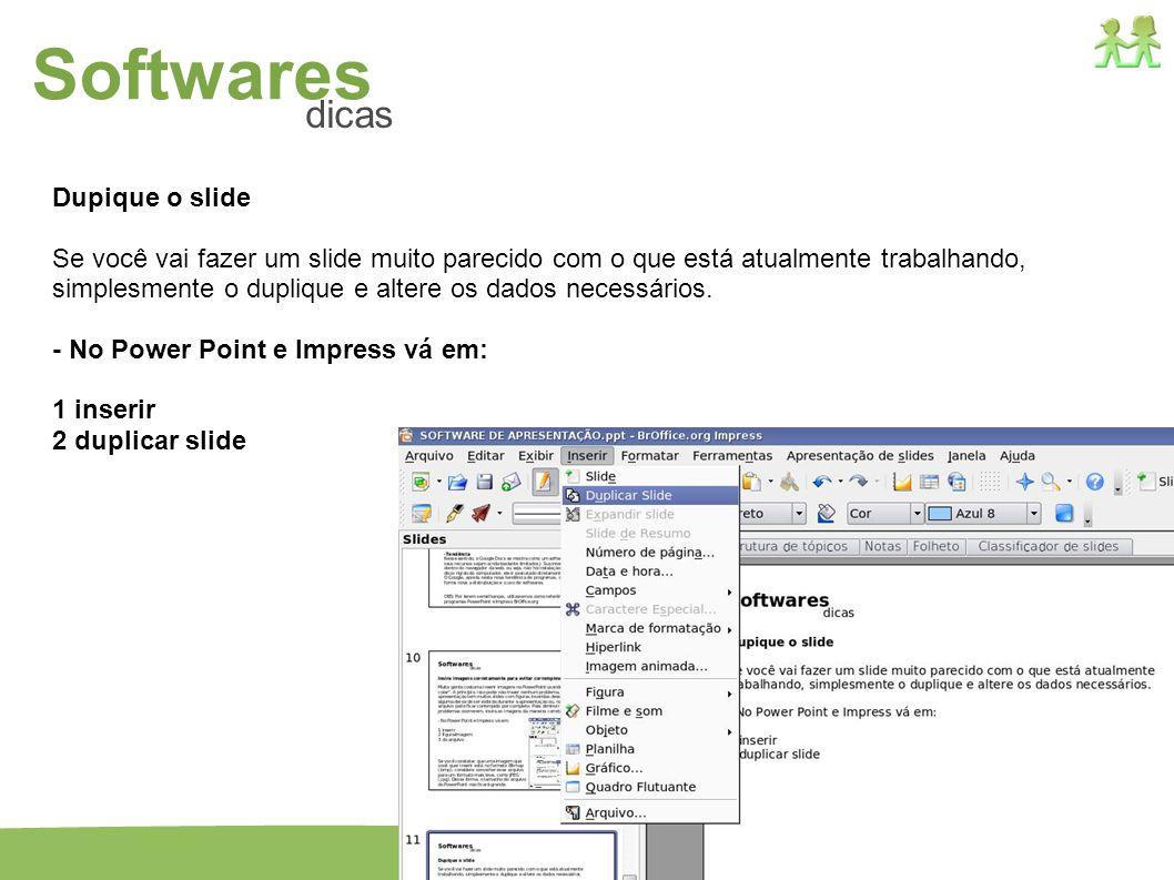 17 Dupique o slide Se você vai fazer um slide muito parecido com o que está atualmente trabalhando, simplesmente o duplique e altere os dados necessár