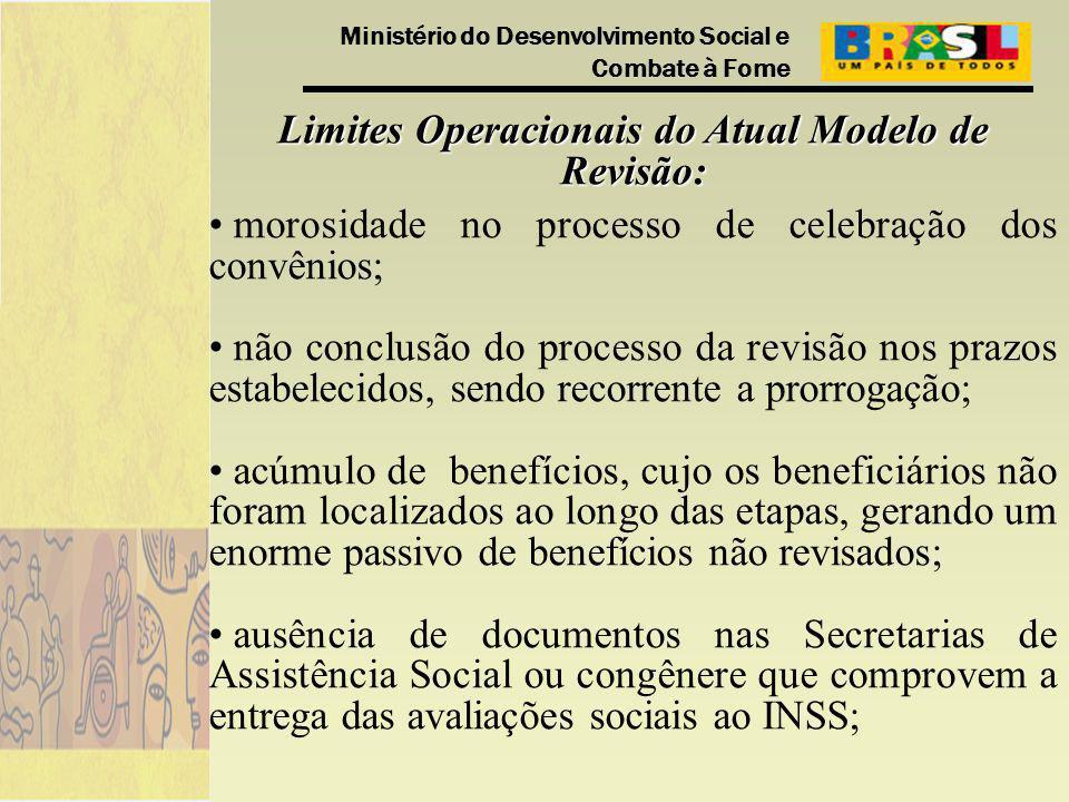Ministério do Desenvolvimento Social e Combate à Fome Limites Operacionais do Atual Modelo de Revisão: morosidade no processo de celebração dos convên