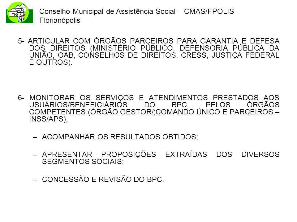 Conselho Municipal de Assistência Social – CMAS/FPOLIS Florianópolis 5- ARTICULAR COM ÓRGÃOS PARCEIROS PARA GARANTIA E DEFESA DOS DIREITOS (MINISTÉRIO