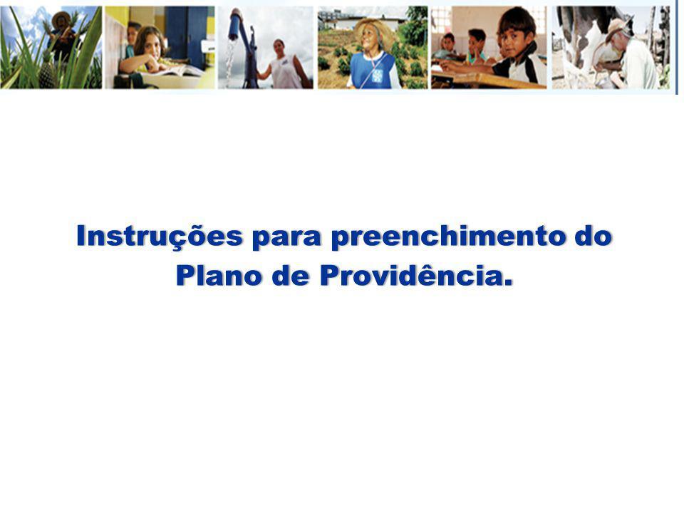 Instruções para preenchimento do Plano de Providência. Instruções para preenchimento do Plano de Providência.