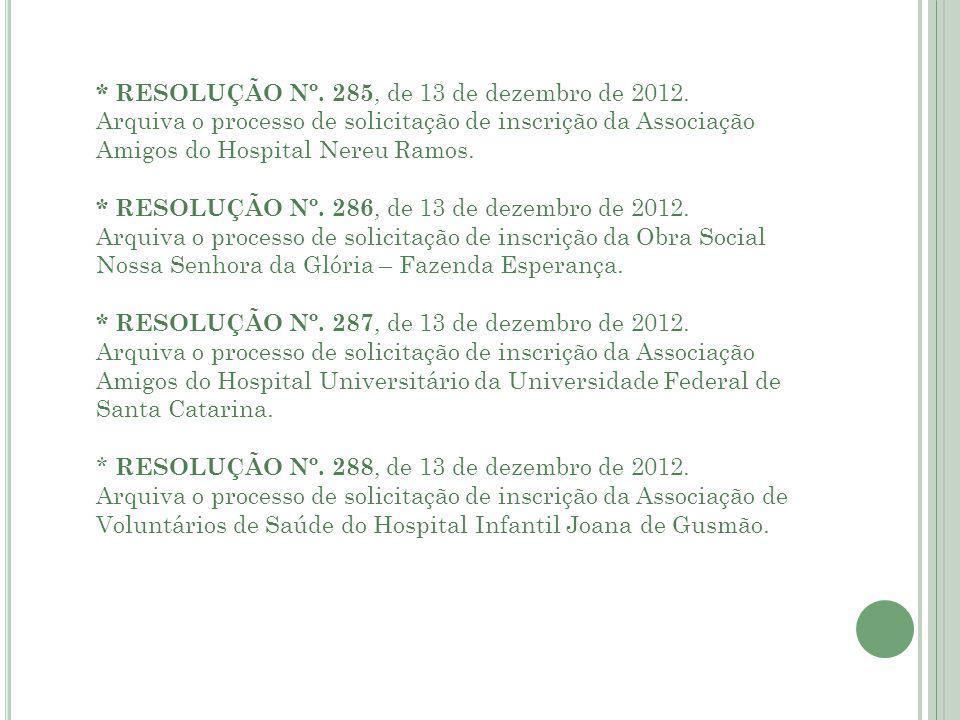 * RESOLUÇÃO Nº.285, de 13 de dezembro de 2012.