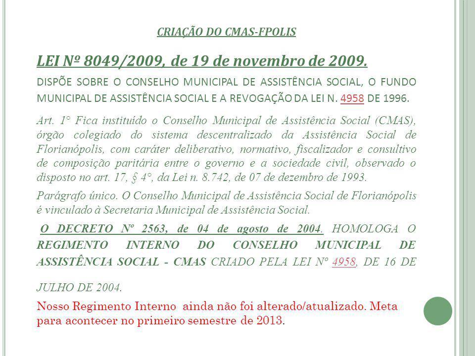 COMPOSIÇÃO DO CMAS-Fpolis – segundo a Lei nº 8049/2009 [...]Art.