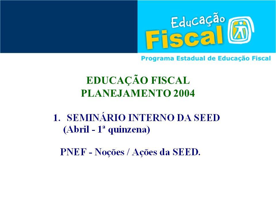EDUCAÇÃO FISCAL PLANEJAMENTO 2004