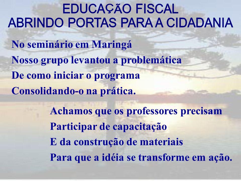 No seminário em Maringá Nosso grupo levantou a problemática De como iniciar o programa Consolidando-o na prática. Achamos que os professores precisam