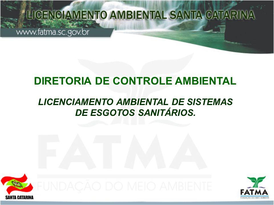 DIRETORIA DE CONTROLE AMBIENTAL LICENCIAMENTO AMBIENTAL DE SISTEMAS DE ESGOTOS SANITÁRIOS.
