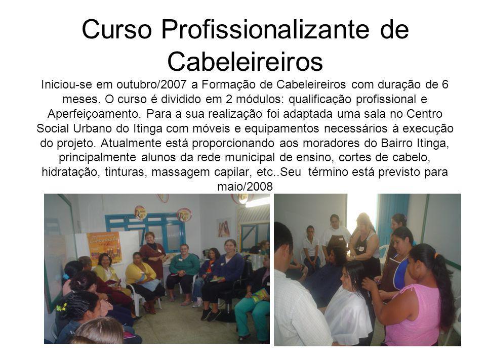 Curso Profissionalizante de Cabeleireiros Iniciou-se em outubro/2007 a Formação de Cabeleireiros com duração de 6 meses. O curso é dividido em 2 módul