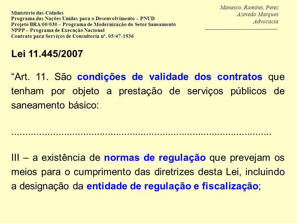 Manesco, Ramires, Perez Azevedo Marques Advocacia Ministério das Cidades Programa das Nações Unidas para o Desenvolvimento – PNUD Projeto BRA/00/030 – Programa de Modernização do Setor Saneamento NPPP – Programa de Execução Nacional Contrato para Serviços de Consultoria nº.
