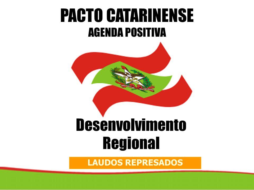LAUDOS REPRESADOS PACTO CATARINENSE AGENDA POSITIVA Desenvolvimento Regional