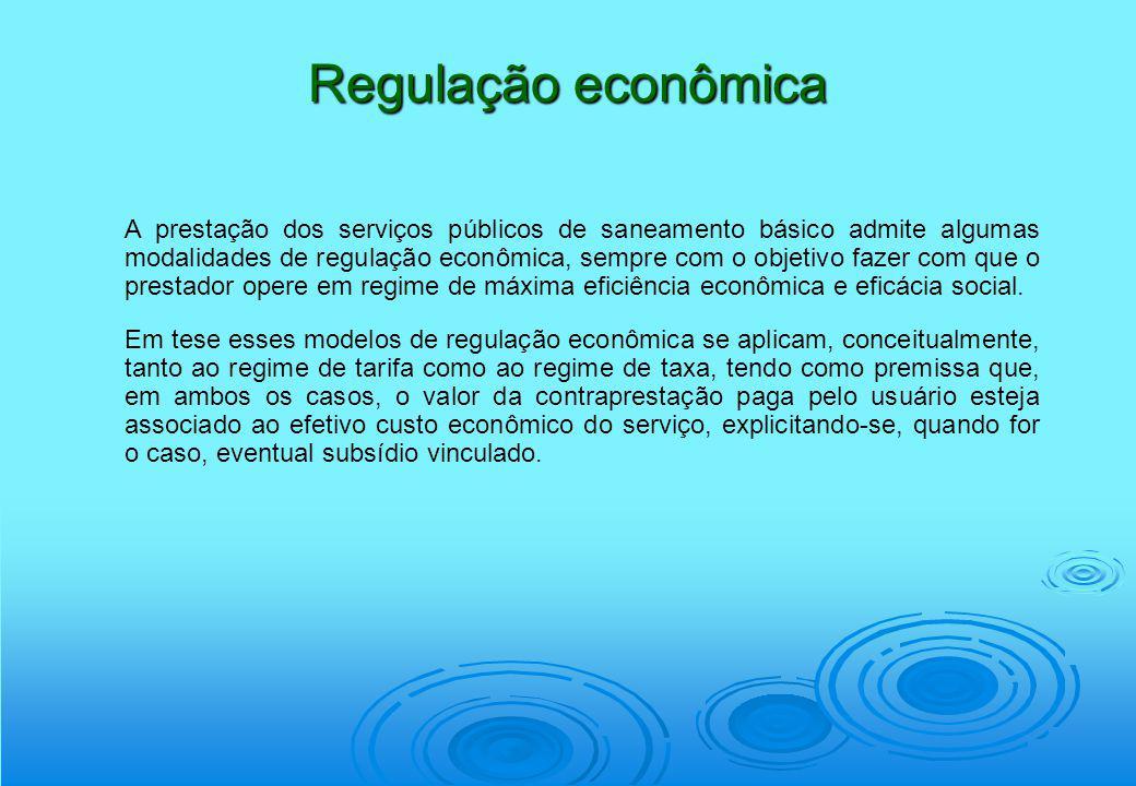Regulação econômica A prestação dos serviços públicos de saneamento básico admite algumas modalidades de regulação econômica, sempre com o objetivo fa