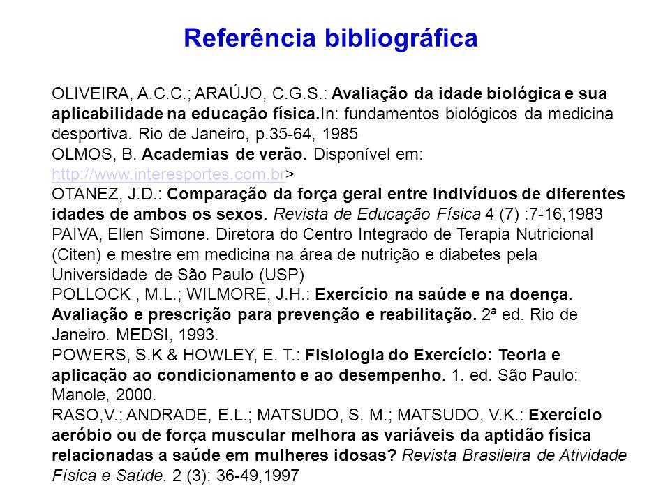 OLIVEIRA, A.C.C.; ARAÚJO, C.G.S.: Avaliação da idade biológica e sua aplicabilidade na educação física.In: fundamentos biológicos da medicina desporti