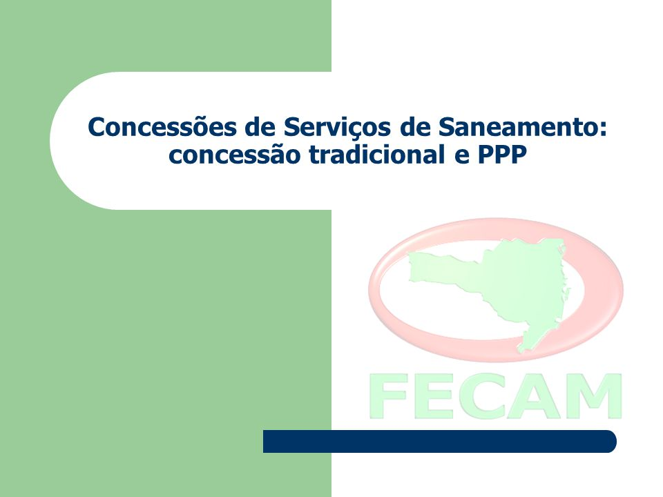 Concessões de Serviços de Saneamento: concessão tradicional e PPP