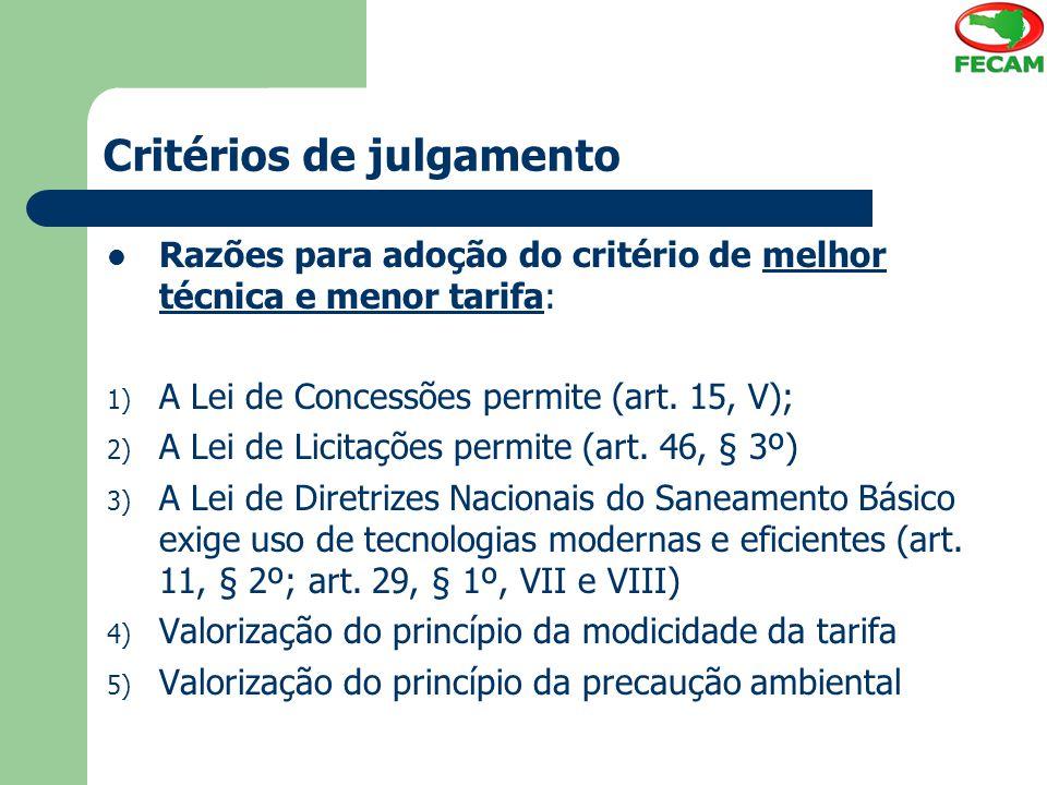 Critérios de julgamento Razões para adoção do critério de melhor técnica e menor tarifa: 1) A Lei de Concessões permite (art.