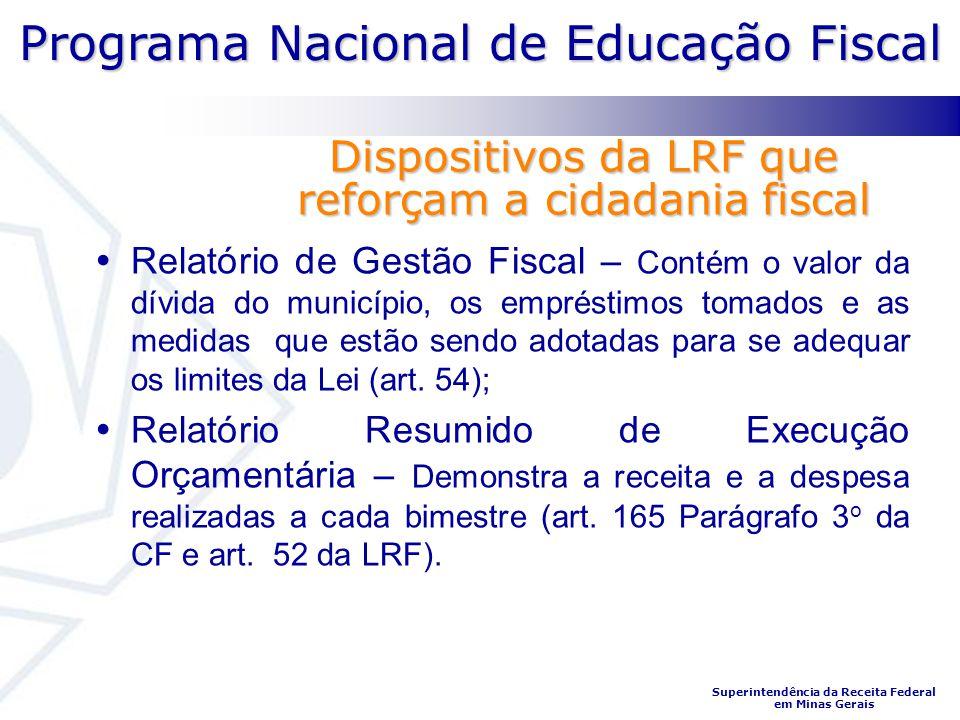 Programa Nacional de Educação Fiscal Superintendência da Receita Federal em Minas Gerais Dispositivos da LRF que reforçam a cidadania fiscal Relatório
