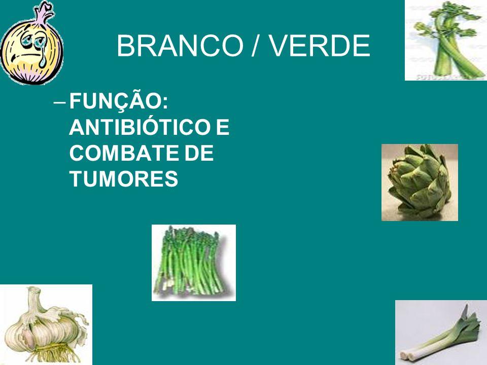 BRANCO / VERDE –FUNÇÃO: ANTIBIÓTICO E COMBATE DE TUMORES