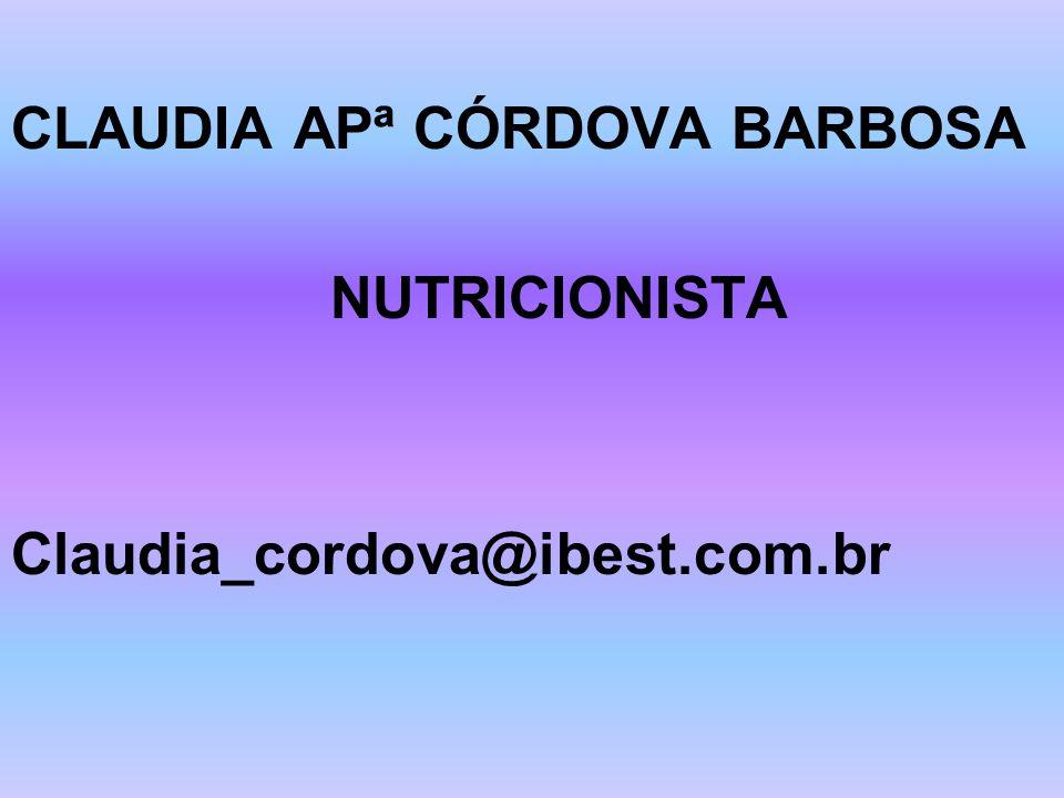 CLAUDIA APª CÓRDOVA BARBOSA NUTRICIONISTA Claudia_cordova@ibest.com.br