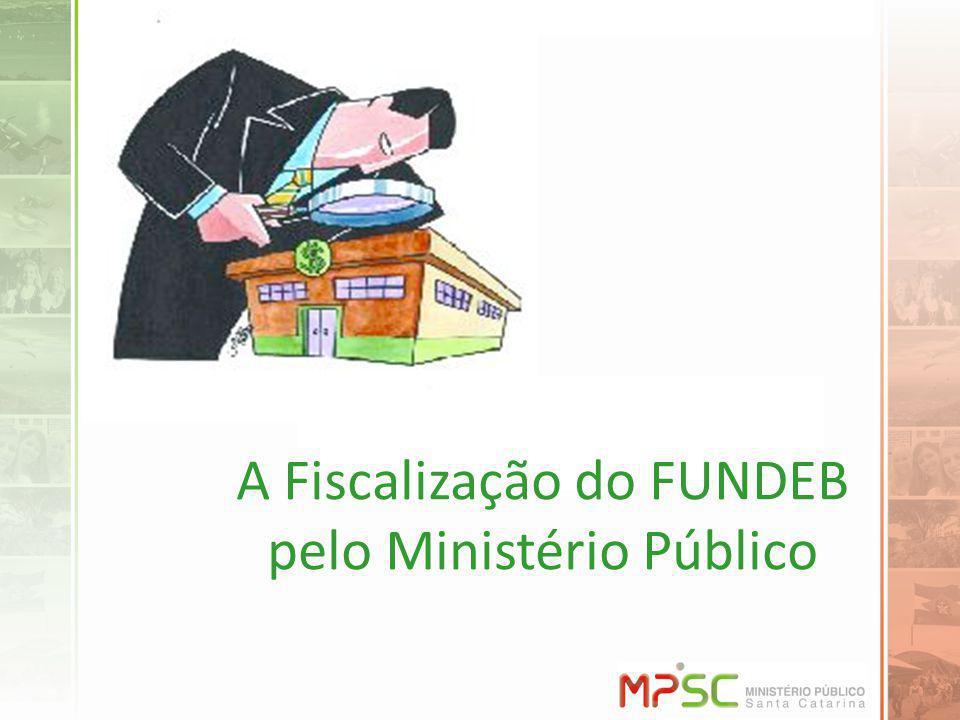 A Fiscalização do FUNDEB pelo Ministério Público