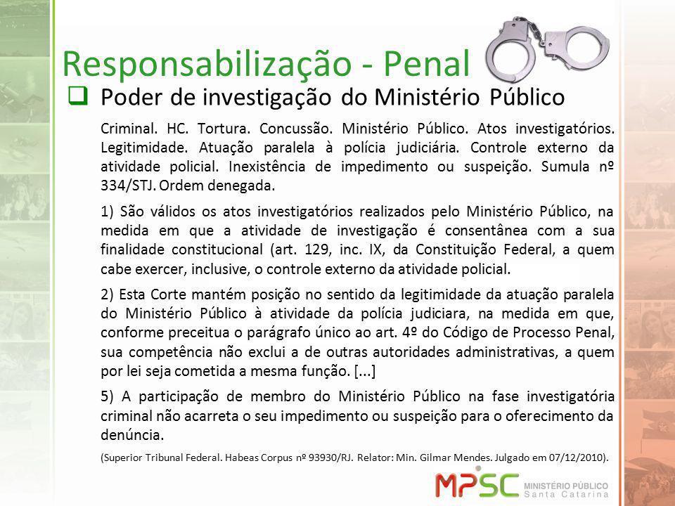 Responsabilização - Penal Poder de investigação do Ministério Público Criminal.