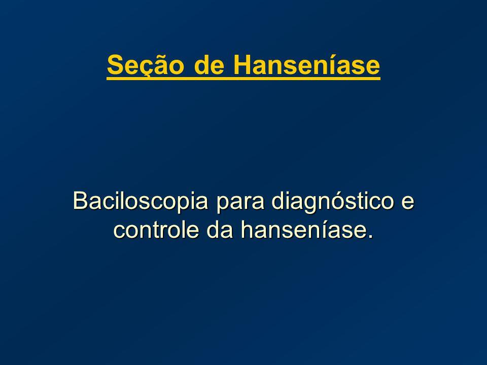 Seção de Hanseníase Baciloscopia para diagnóstico e controle da hanseníase.