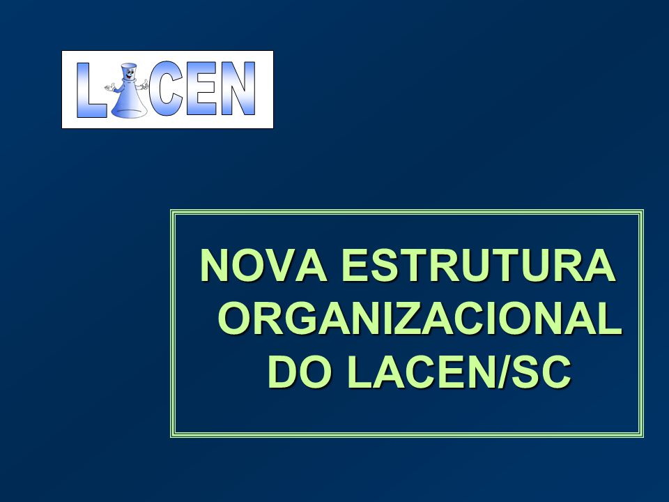 NOVA ESTRUTURA ORGANIZACIONAL DO LACEN/SC