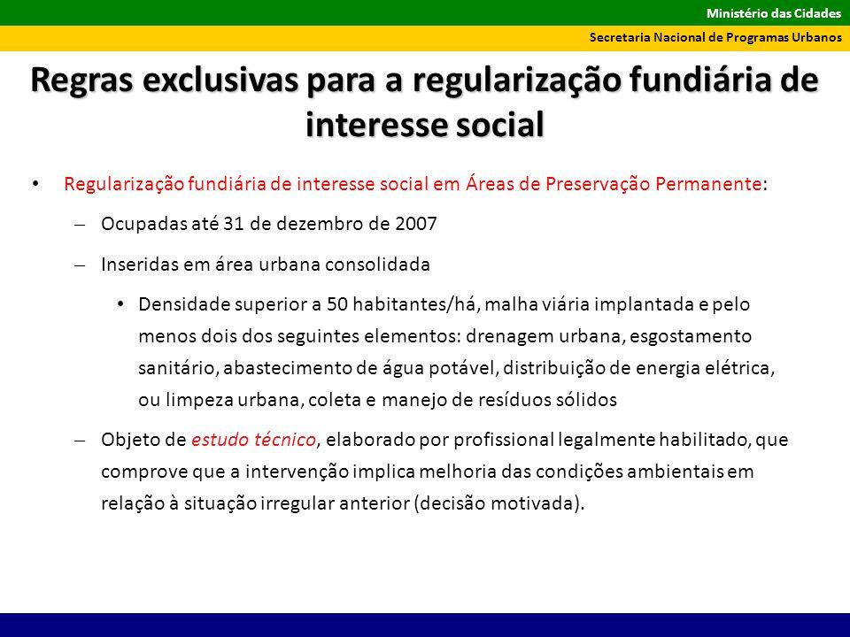 Ministério das Cidades Secretaria Nacional de Programas Urbanos Regularização fundiária de interesse social em Áreas de Preservação Permanente: – Ocup