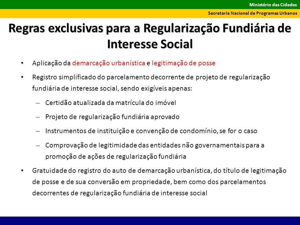 Ministério das Cidades Secretaria Nacional de Programas Urbanos Aplicação da demarcação urbanística e legitimação de posse Registro simplificado do pa