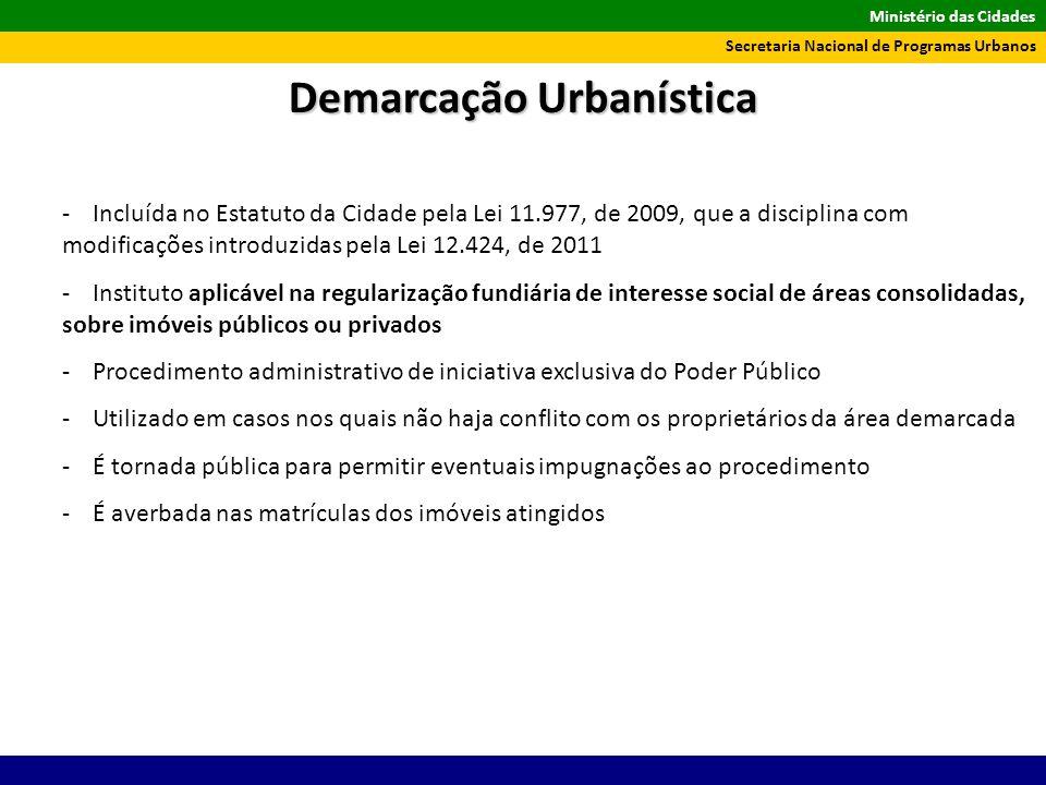 Ministério das Cidades Secretaria Nacional de Programas Urbanos -Incluída no Estatuto da Cidade pela Lei 11.977, de 2009, que a disciplina com modific