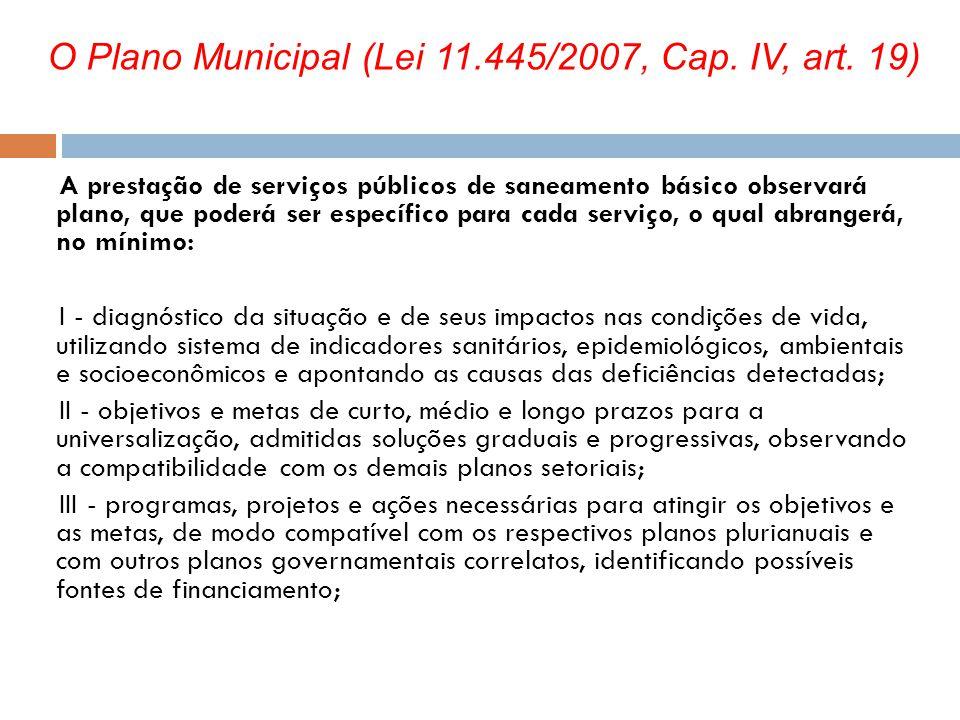 A prestação de serviços públicos de saneamento básico observará plano, que poderá ser específico para cada serviço, o qual abrangerá, no mínimo: I - d