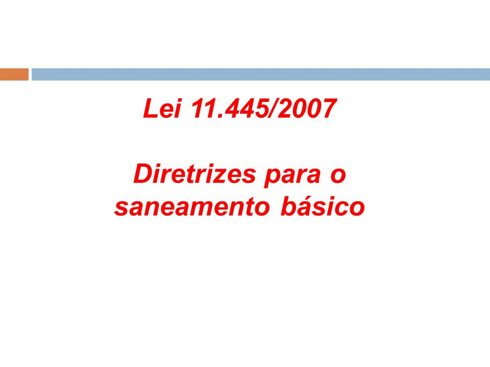 Serviços públicos de saneamento básico (Lei 11445/07 – art.