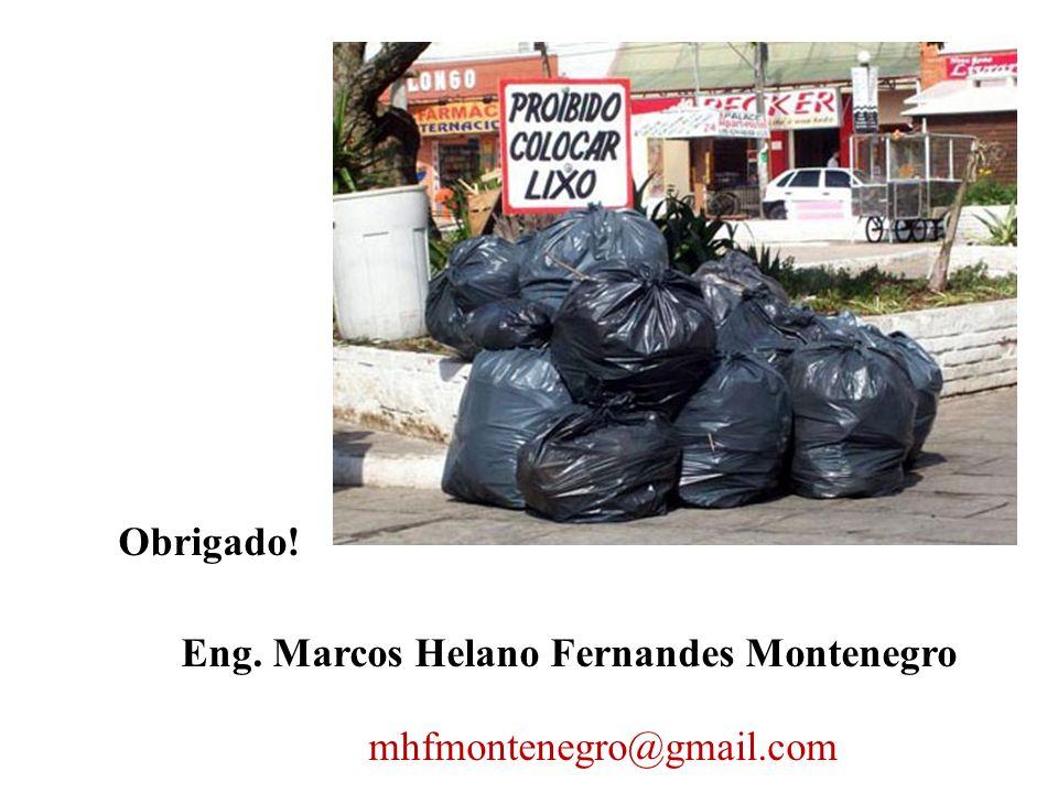 Obrigado! Eng. Marcos Helano Fernandes Montenegro mhfmontenegro@gmail.com