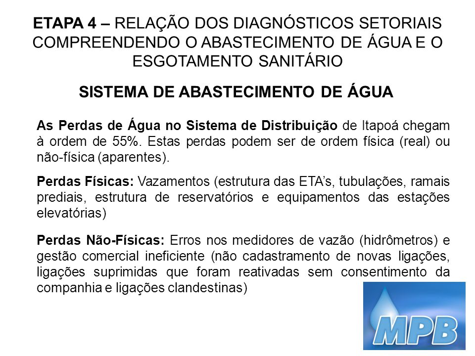 ETAPA 4 – RELAÇÃO DOS DIAGNÓSTICOS SETORIAIS COMPREENDENDO O ABASTECIMENTO DE ÁGUA E O ESGOTAMENTO SANITÁRIO SISTEMA DE ABASTECIMENTO DE ÁGUA As Perda