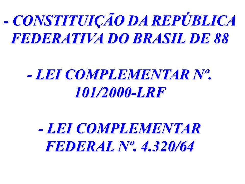 - CONSTITUIÇÃO DA REPÚBLICA FEDERATIVA DO BRASIL DE 88 - LEI COMPLEMENTAR Nº.