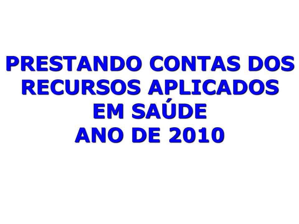 PRESTANDO CONTAS DOS RECURSOS APLICADOS EM SAÚDE ANO DE 2010