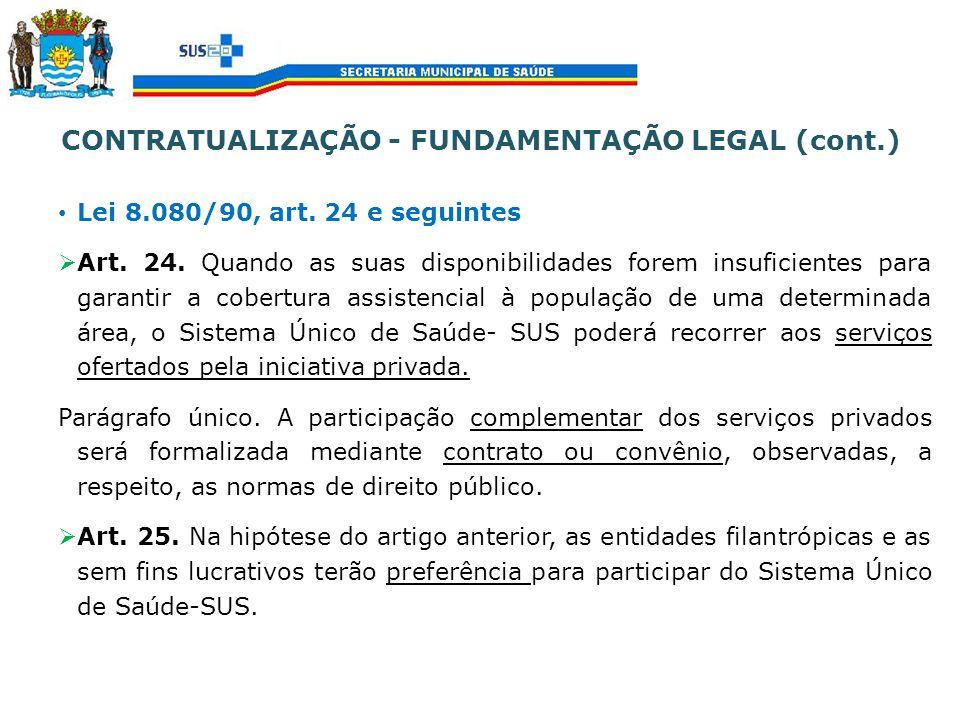 Lei 8.080/90, art. 24 e seguintes Art. 24. Quando as suas disponibilidades forem insuficientes para garantir a cobertura assistencial à população de u