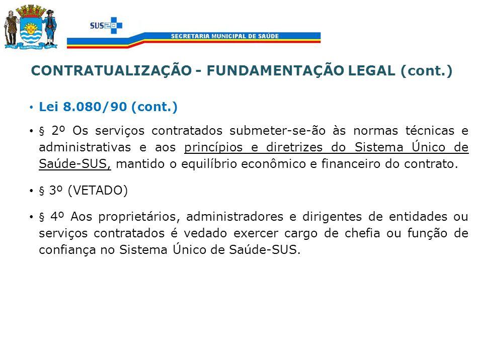 Lei 8.080/90 (cont.) § 2º Os serviços contratados submeter-se-ão às normas técnicas e administrativas e aos princípios e diretrizes do Sistema Único d