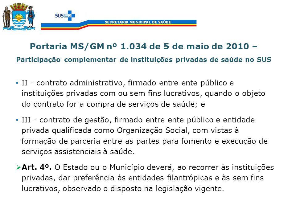 II - contrato administrativo, firmado entre ente público e instituições privadas com ou sem fins lucrativos, quando o objeto do contrato for a compra