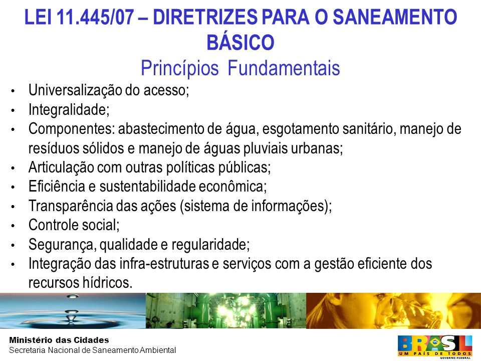 Ministério das Cidades Secretaria Nacional de Saneamento Ambiental GASTO PÚBLICO EM SANEAMENTO Percentuais comprometidos com recursos de financiamentos em 2007