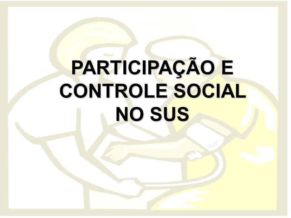 PARTICIPAÇÃO E CONTROLE SOCIAL NO SUS