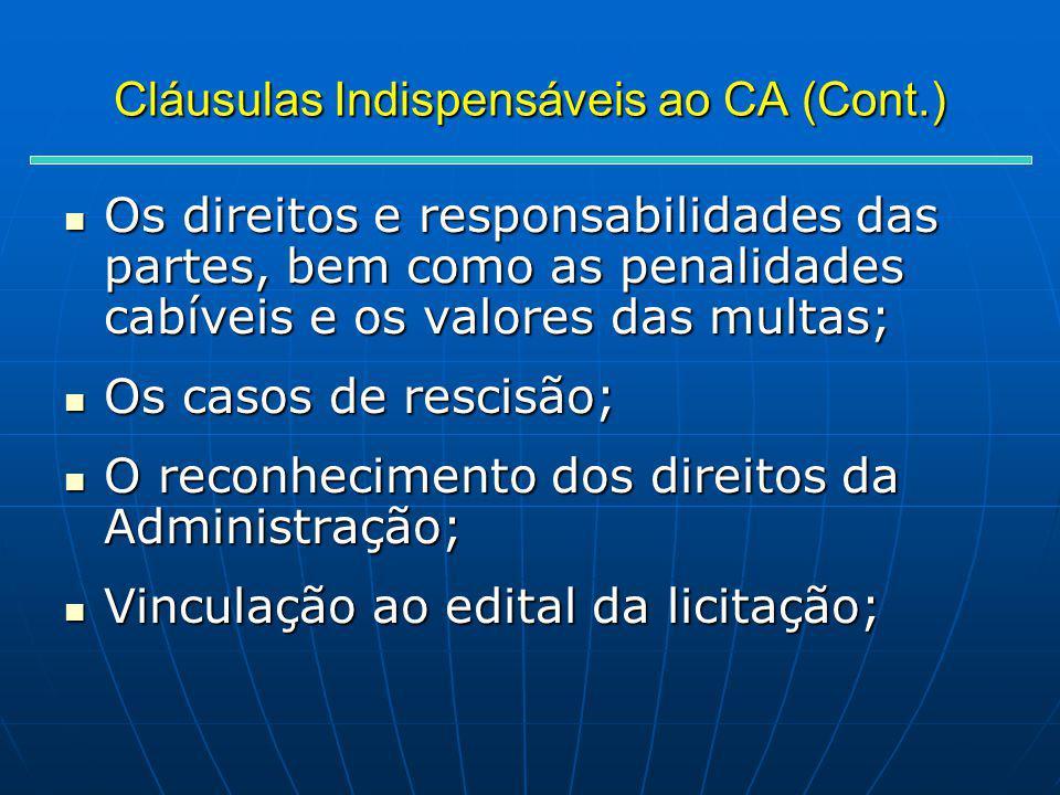 Cláusulas Indispensáveis ao CA (Cont.) Os direitos e responsabilidades das partes, bem como as penalidades cabíveis e os valores das multas; Os direit