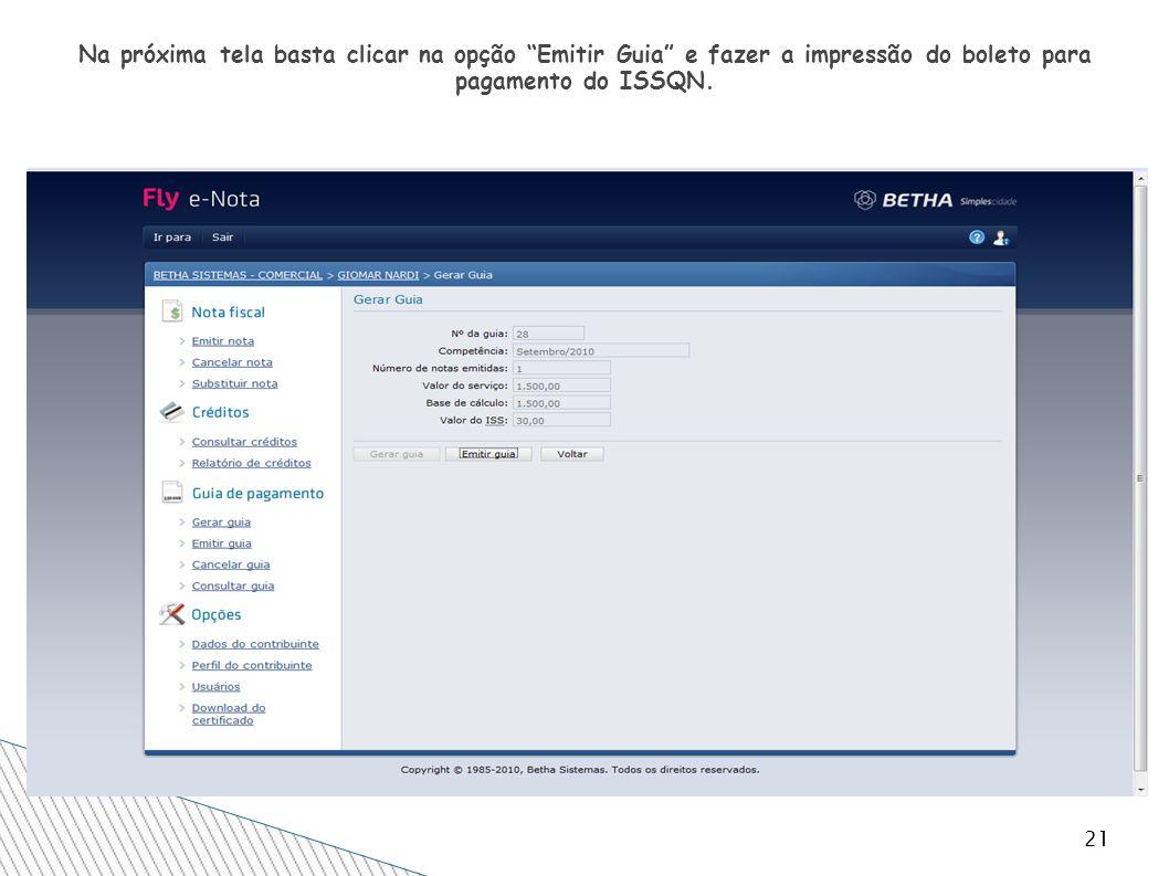 21 Na próxima tela basta clicar na opção Emitir Guia e fazer a impressão do boleto para pagamento do ISSQN.