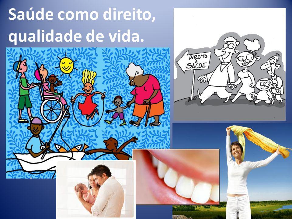 Hoje no Brasil..Saúde é qualidade de vida...