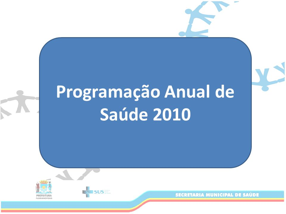 Programação Anual de Saúde 2010