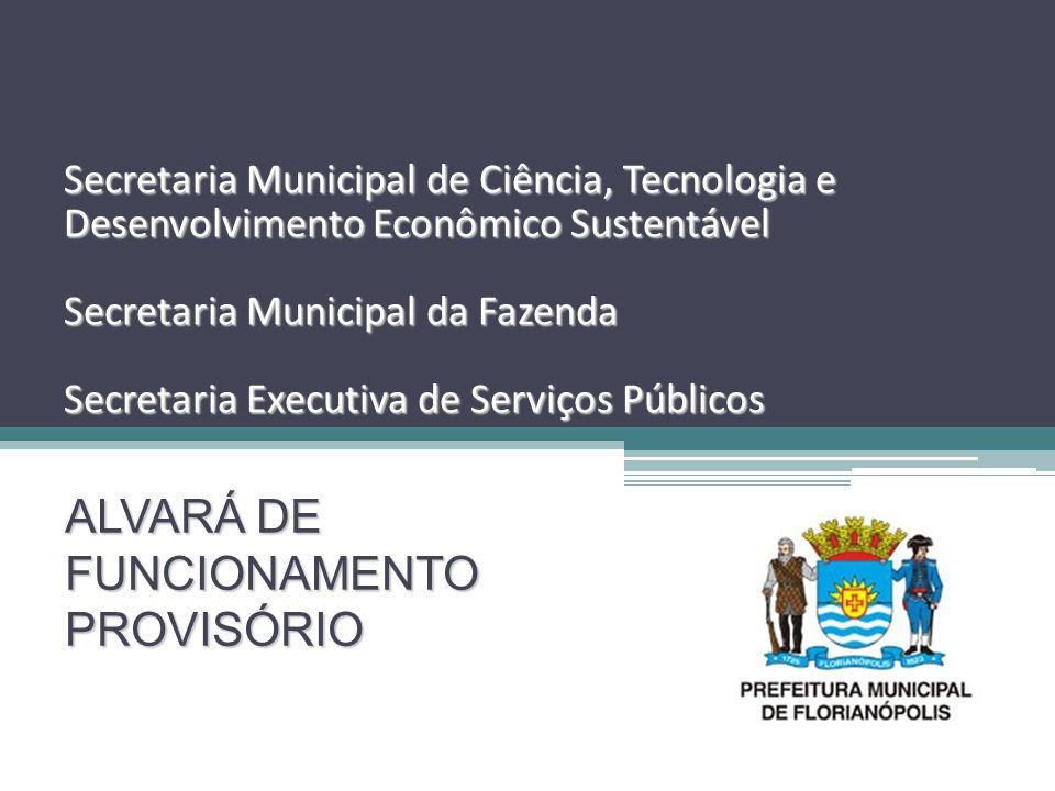 Secretaria Municipal de Ciência, Tecnologia e Desenvolvimento Econômico Sustentável Secretaria Municipal da Fazenda Secretaria Executiva de Serviços P